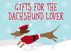 Funny and cute weenie dog gifts for the dachshund lover