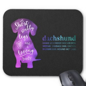 Dachshund – Short Stubby Legs and a Long Body Mouse Pad